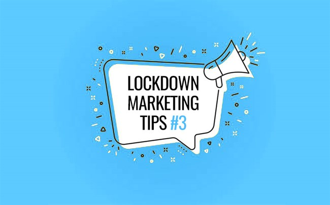 Lockdown Marketing Tips: Generate Content